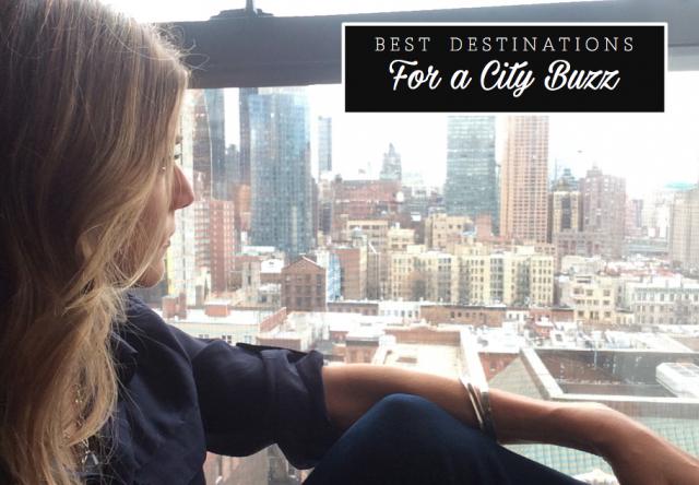 Best Destinations for a City Buzz