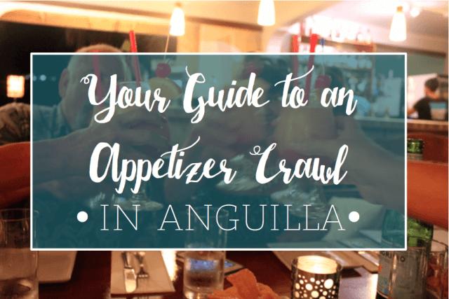 Appetizer Crawl in Anguilla