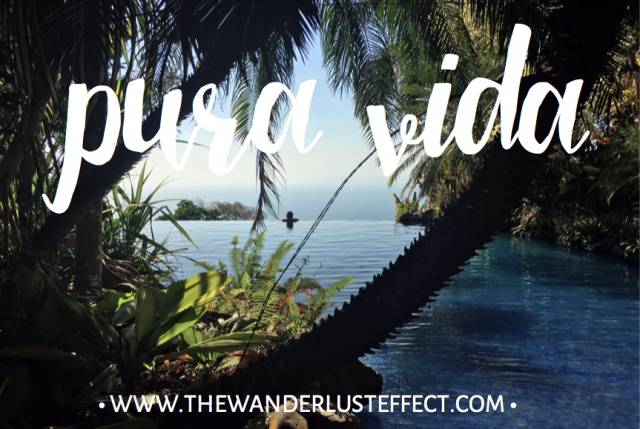 PURA VIDA IN COSTA RICA - THE WANDERLUST EFFECT