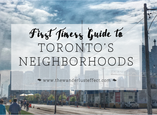 Toronto for First Time Visitors - The Wanderlust Effect #toronto