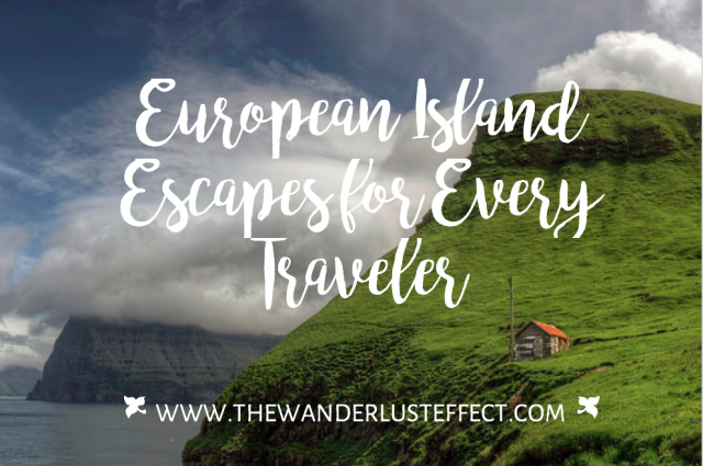 European Island Escapes for Every Traveler