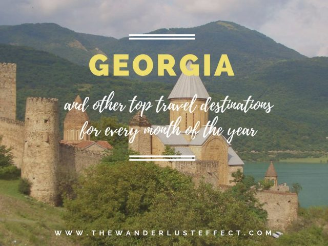 Georgia and Other Top Travel Destinations for Every Month of the Year