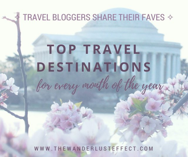 Top Travel Destinations for Every Month of the Year