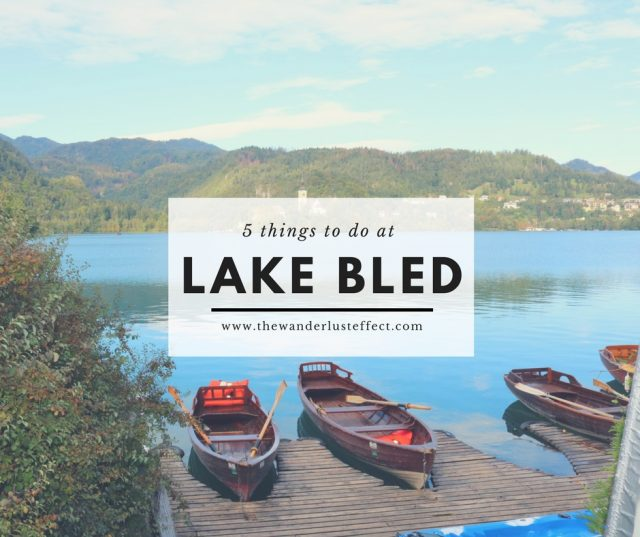 5 Things to do at Lake Bled - The Wanderlust Effect
