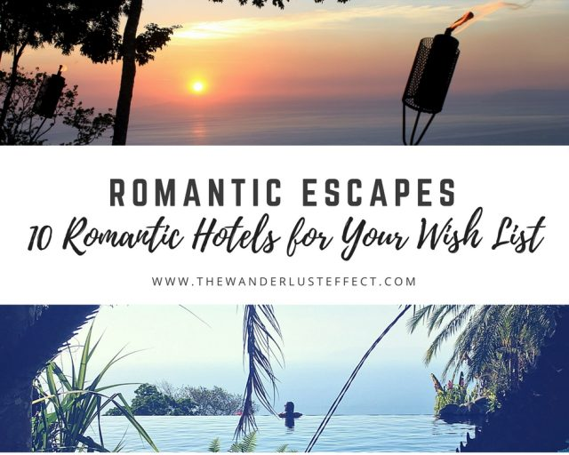 10 Romantic Hotels to Put on Your Wish List