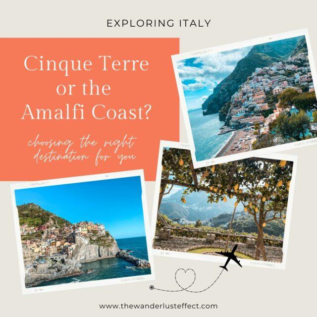 Cinque Terre or the Amalfi Coast